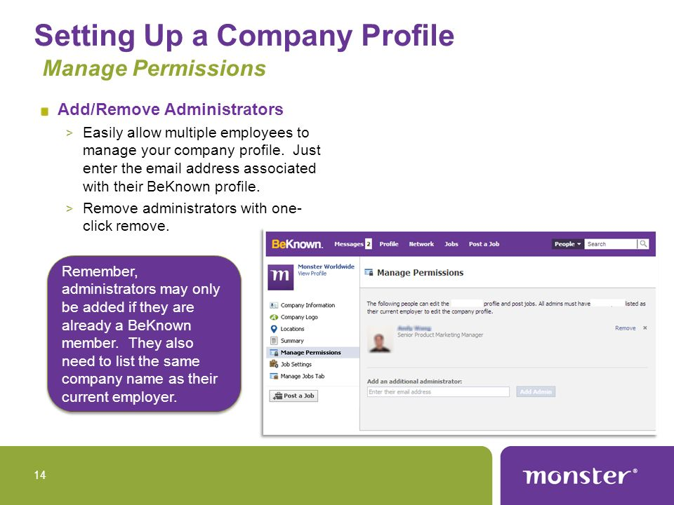 Setting Up a Company Profile Manage Permissions Add/Remove Administrators > Easily allow multiple employees to manage your company profile.