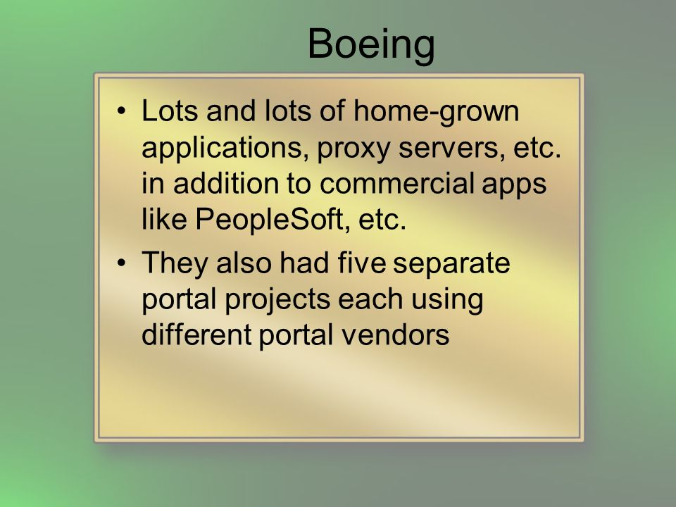 Boeing Lots and lots of home-grown applications, proxy servers, etc.