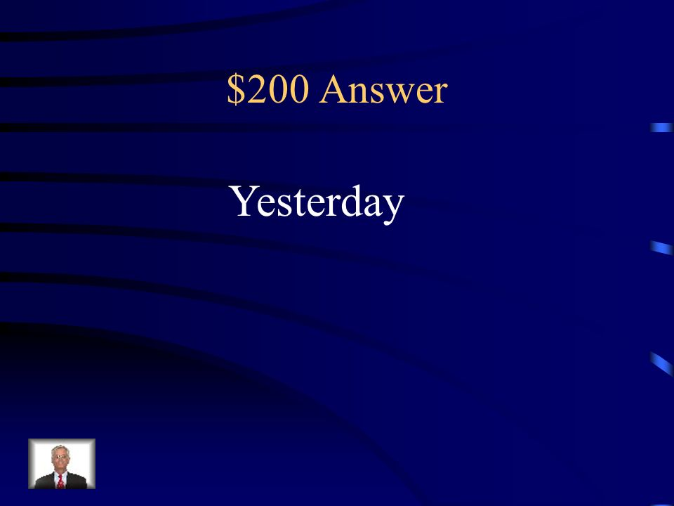 $200 Question Find the adverb. Yesterday, I took a nap.