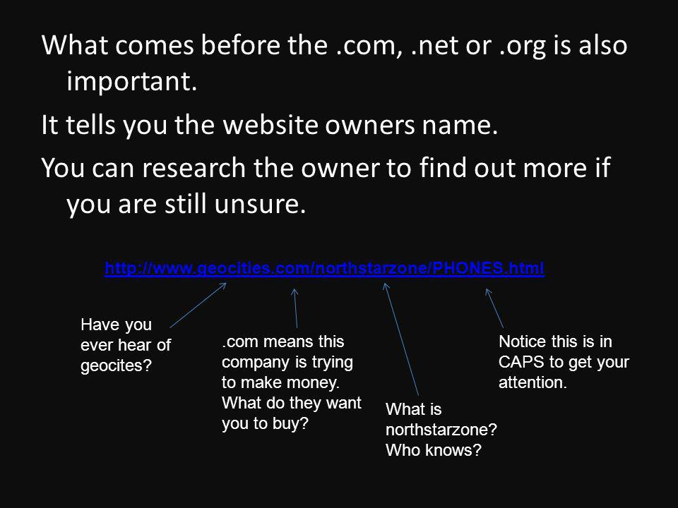 What comes before the.com,.net or.org is also important.