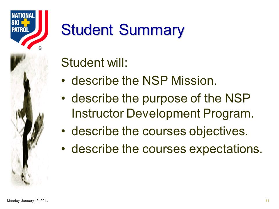 Monday, January 13, 201411 Student Summary Student will: describe the NSP Mission.