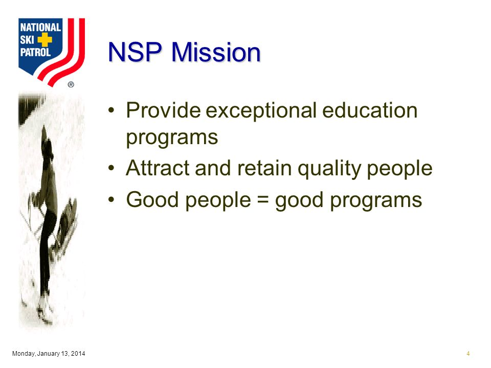 Monday, January 13, NSP Mission Provide exceptional education programs Attract and retain quality people Good people = good programs