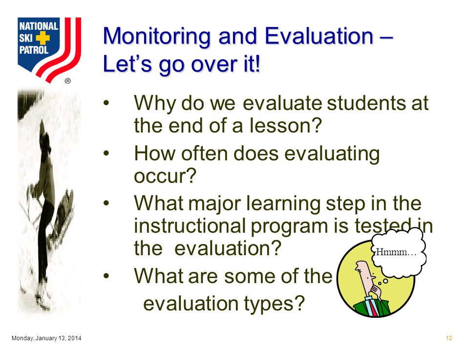 Monday, January 13, Monitoring and Evaluation – Lets go over it.