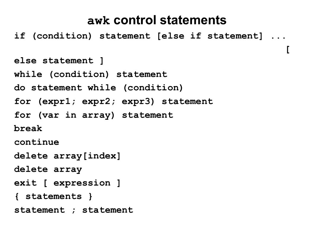 awk control statements if (condition) statement [else if statement]...