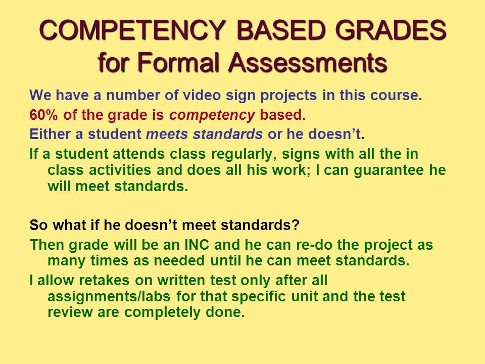 COMPETENCY BASED GRADES for Formal Assessments We have a number of video sign projects in this course.
