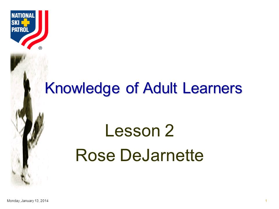 Monday, January 13, Knowledge of Adult Learners Lesson 2 Rose DeJarnette