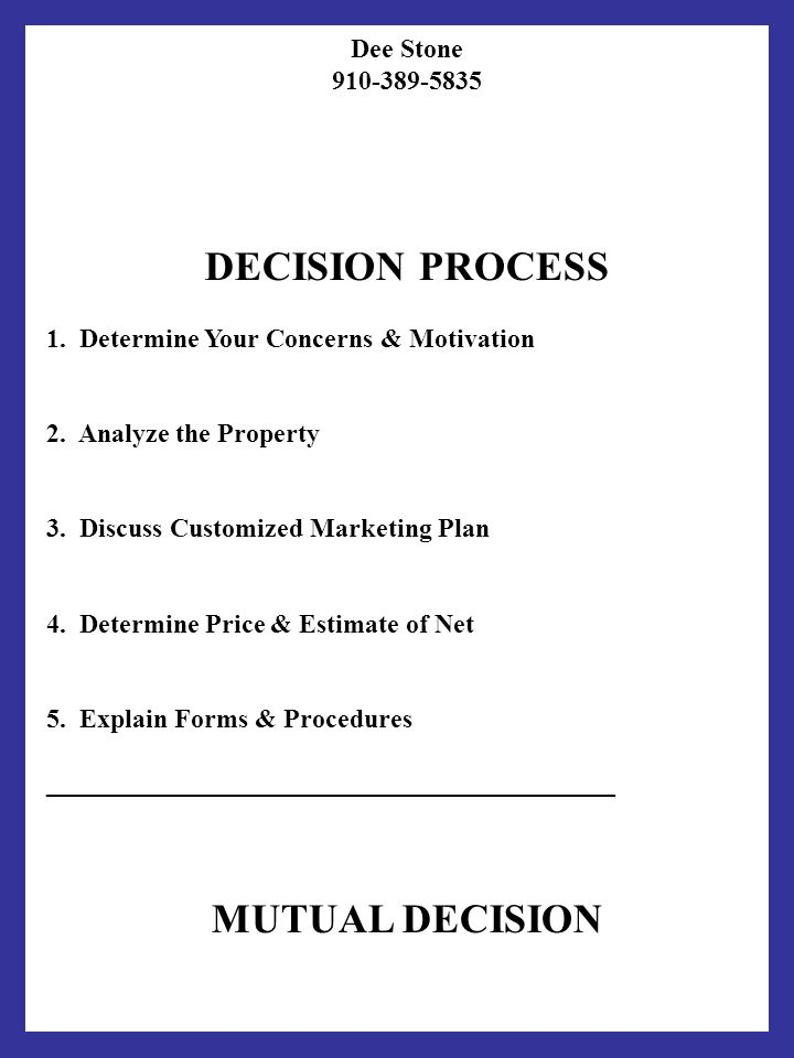 Dee Stone 910-389-5835 DECISION PROCESS 1. Determine Your Concerns & Motivation 2.