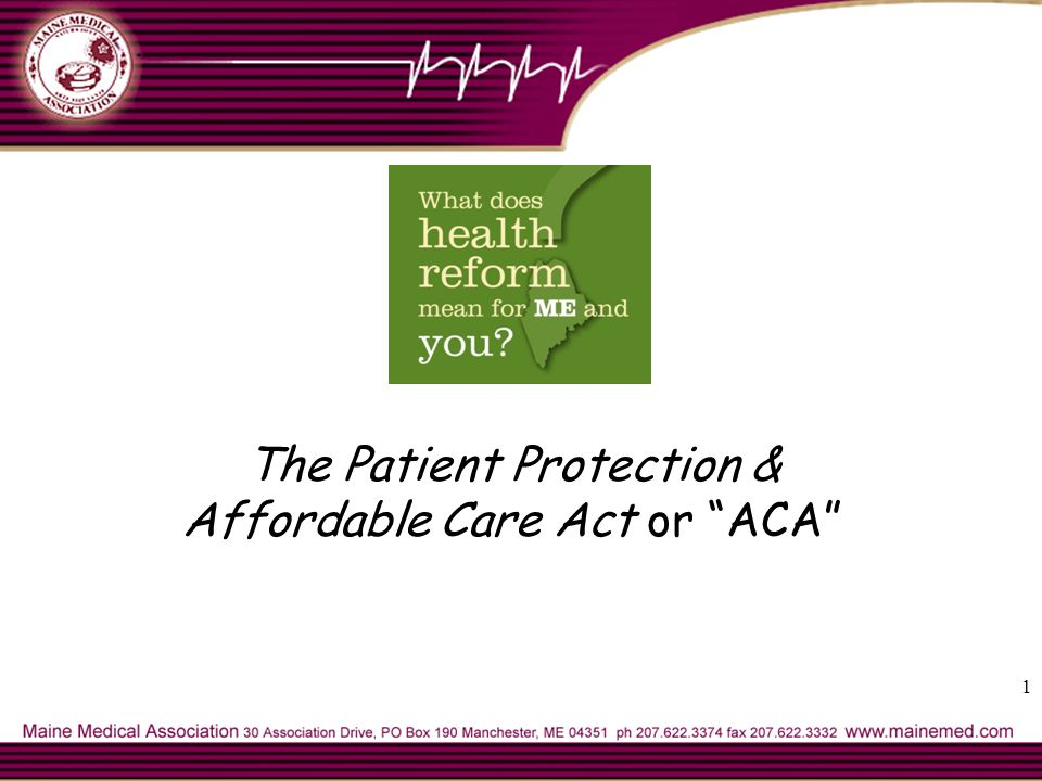 1 The Patient Protection & Affordable Care Act or ACA