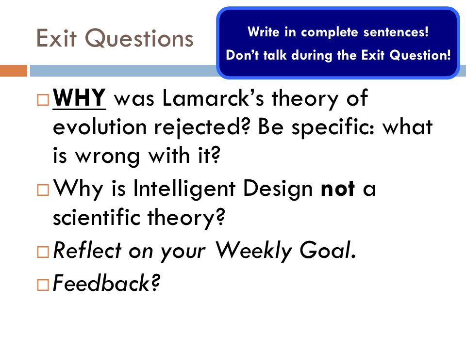 Exit Questions WHY was Lamarcks theory of evolution rejected.