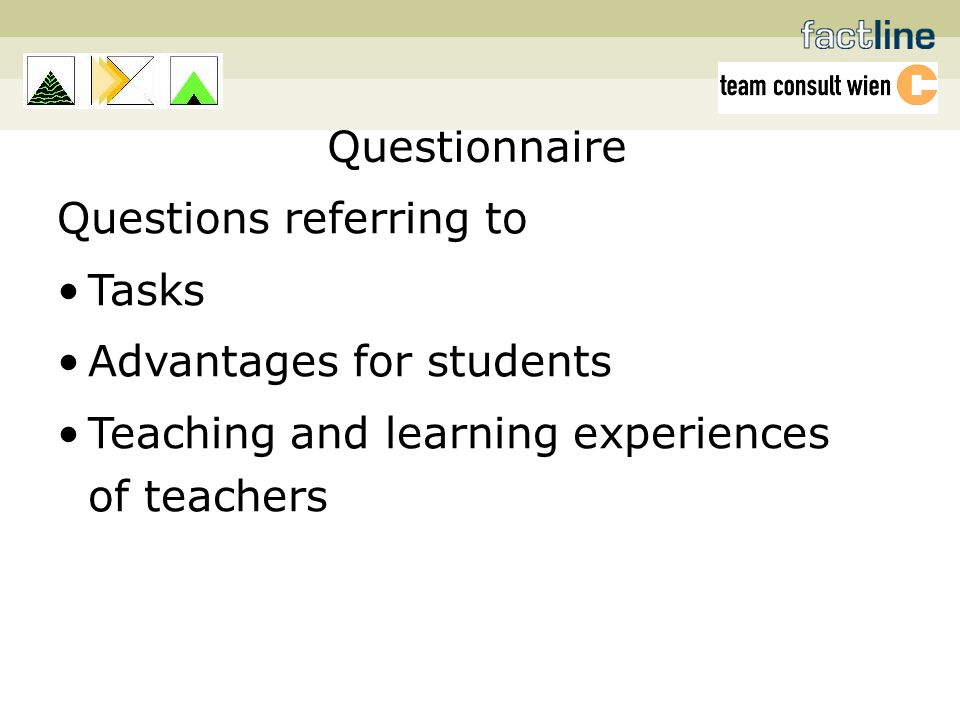 Questions referring to Tasks Advantages for students Teaching and learning experiences of teachers Questionnaire