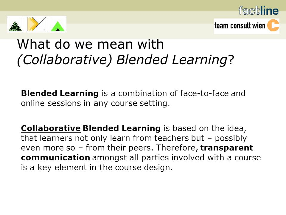 What do we mean with (Collaborative) Blended Learning.