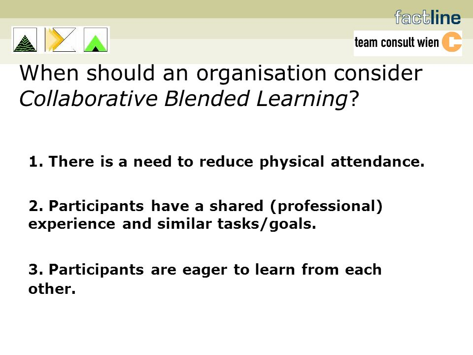 When should an organisation consider Collaborative Blended Learning.