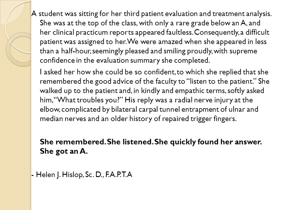 A student was sitting for her third patient evaluation and treatment analysis.
