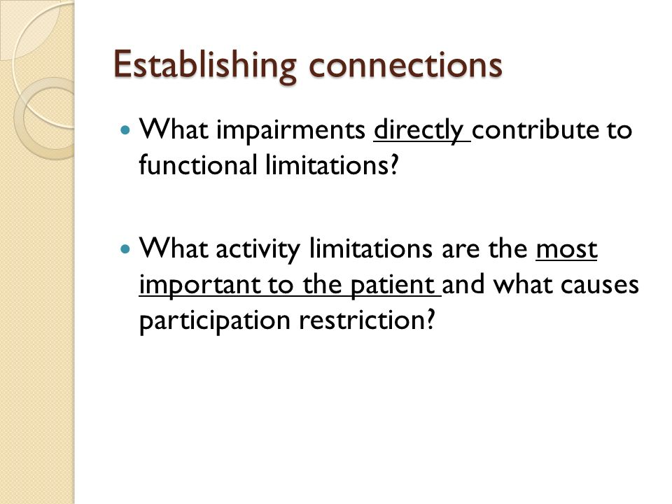Establishing connections What impairments directly contribute to functional limitations.