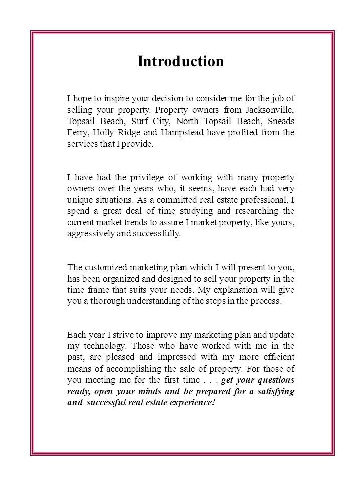 Introduction I hope to inspire your decision to consider me for the job of selling your property.