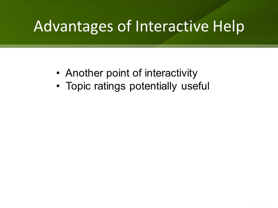 Advantages of Interactive Help Another point of interactivity Topic ratings potentially useful