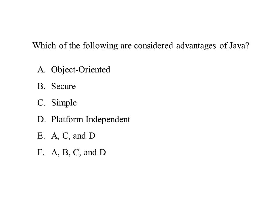 Which of the following are considered advantages of Java.