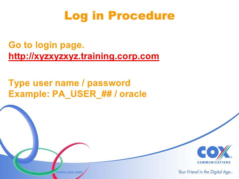 Log in Procedure Go to login page.