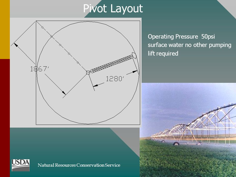 Natural Resources Conservation Service Jan 2002 Pivot Layout Operating Pressure 50psi surface water no other pumping lift required