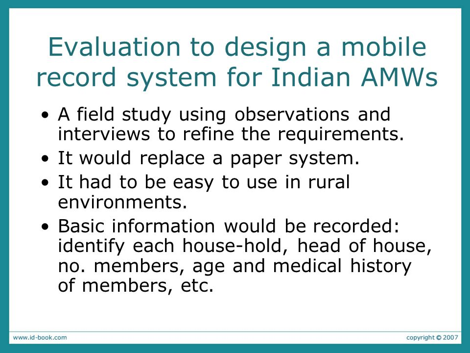 Evaluation to design a mobile record system for Indian AMWs A field study using observations and interviews to refine the requirements.