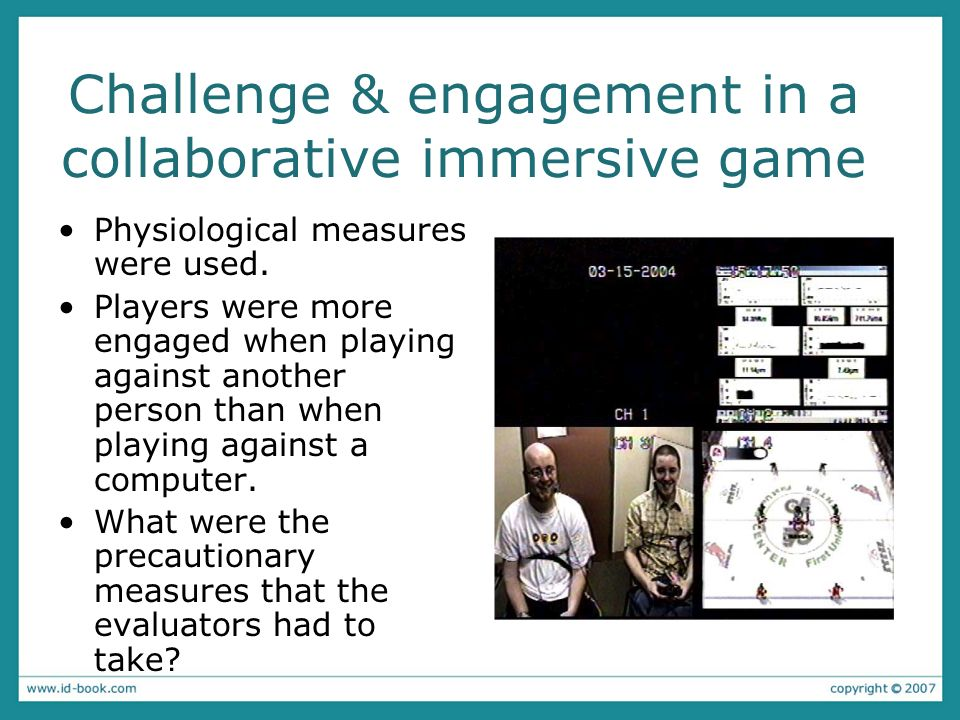 Challenge & engagement in a collaborative immersive game Physiological measures were used.