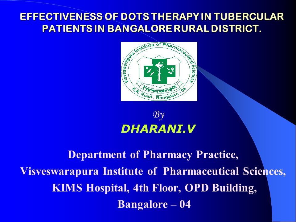 EFFECTIVENESS OF DOTS THERAPY IN TUBERCULAR PATIENTS IN BANGALORE RURAL DISTRICT.