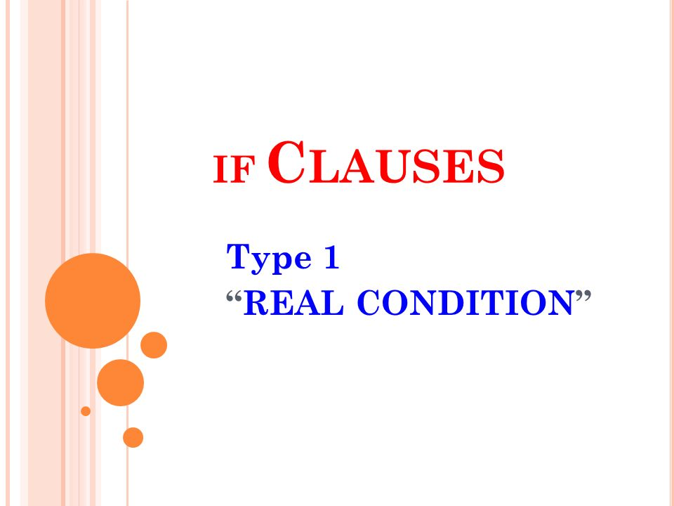 IF C LAUSES Type 1 REAL CONDITION