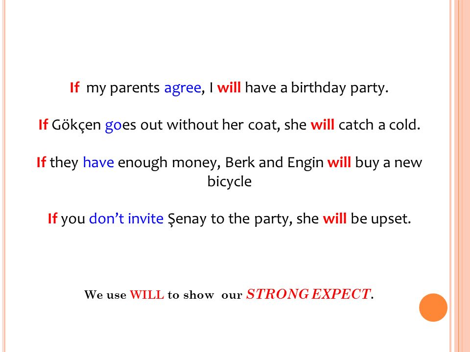 If my parents agree, I will have a birthday party.