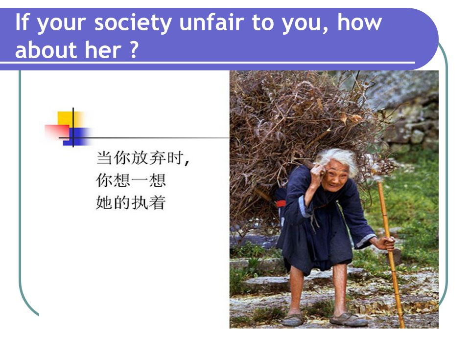 If your society unfair to you, how about her
