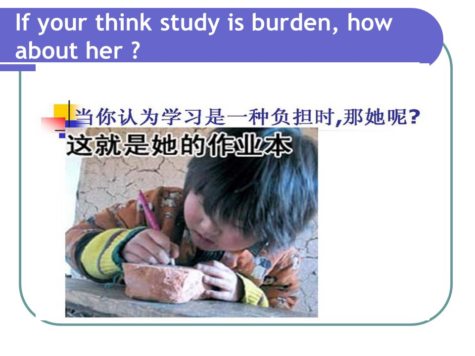 If your think study is burden, how about her