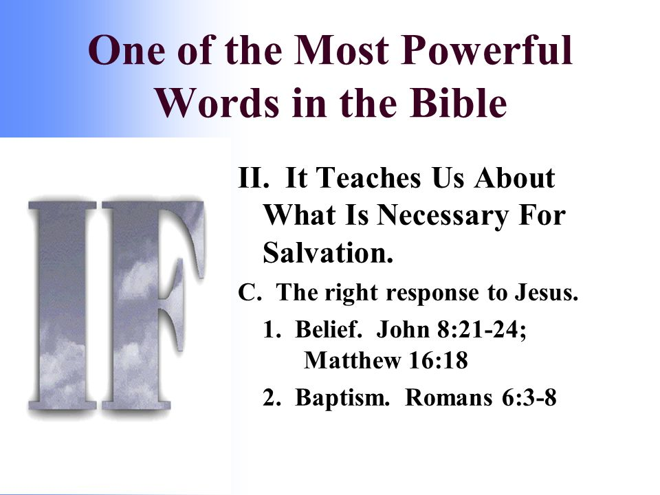 II. It Teaches Us About What Is Necessary For Salvation.