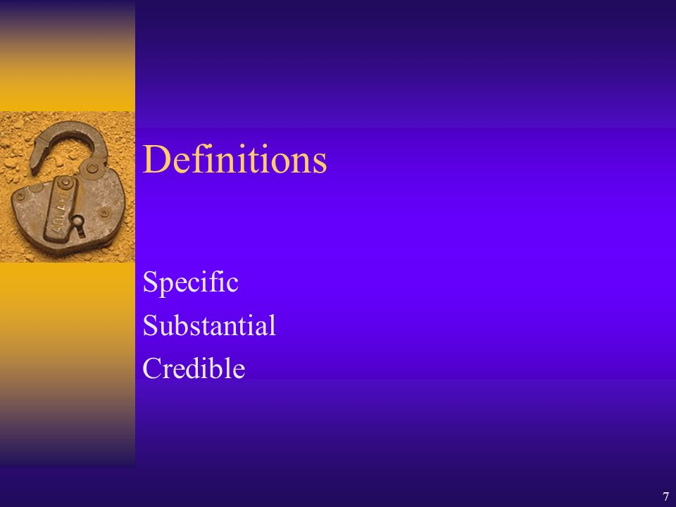 7 Definitions Specific Substantial Credible