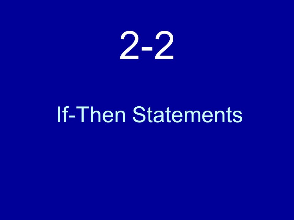 If-Then Statements 2-2