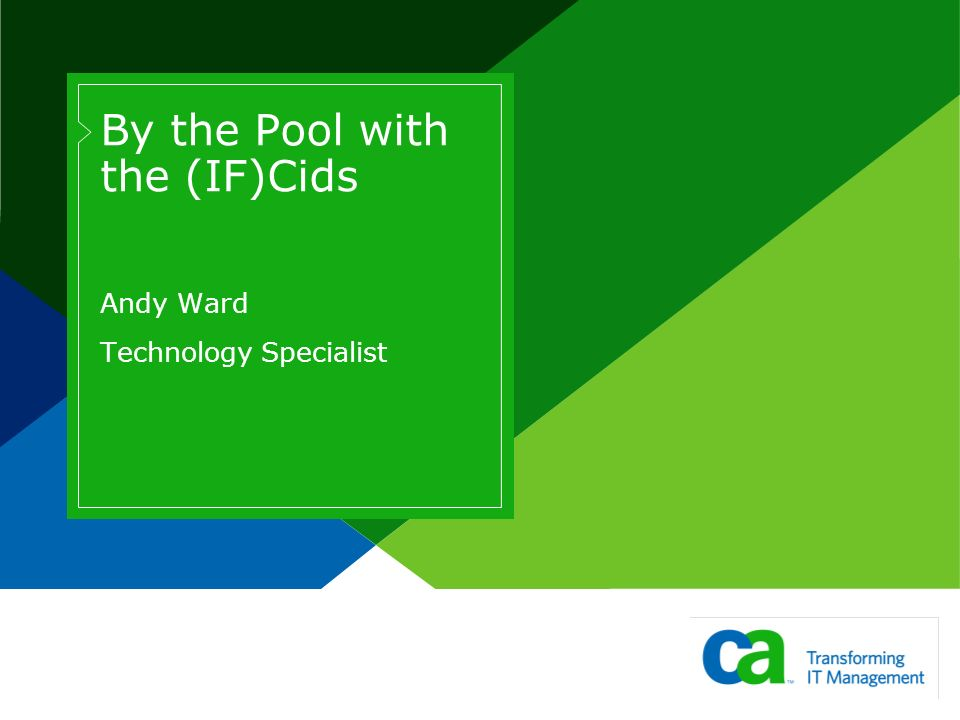 By the Pool with the (IF)Cids Andy Ward Technology Specialist