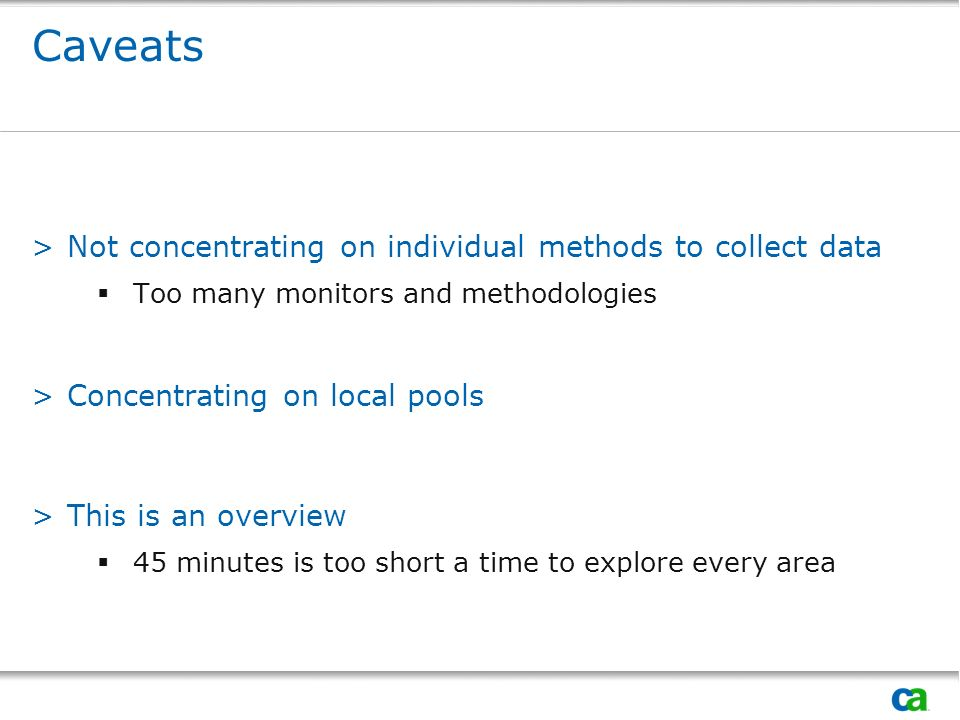 Caveats >Not concentrating on individual methods to collect data Too many monitors and methodologies >Concentrating on local pools >This is an overview 45 minutes is too short a time to explore every area