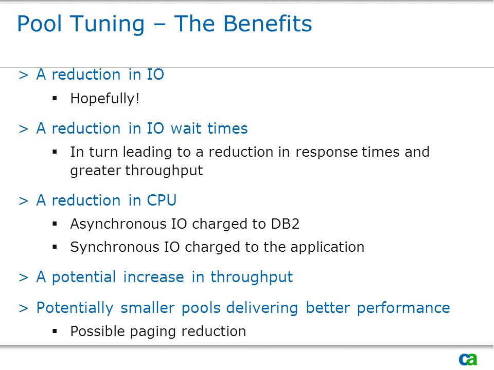 Pool Tuning – The Benefits >A reduction in IO Hopefully.
