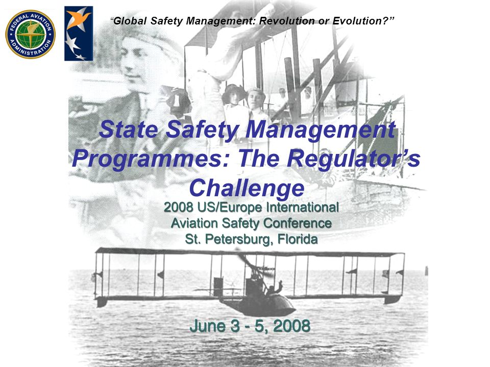 Global Safety Management: Revolution or Evolution.