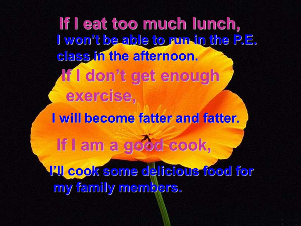 If I eat too much lunch, I wont be able to run in the P.E.