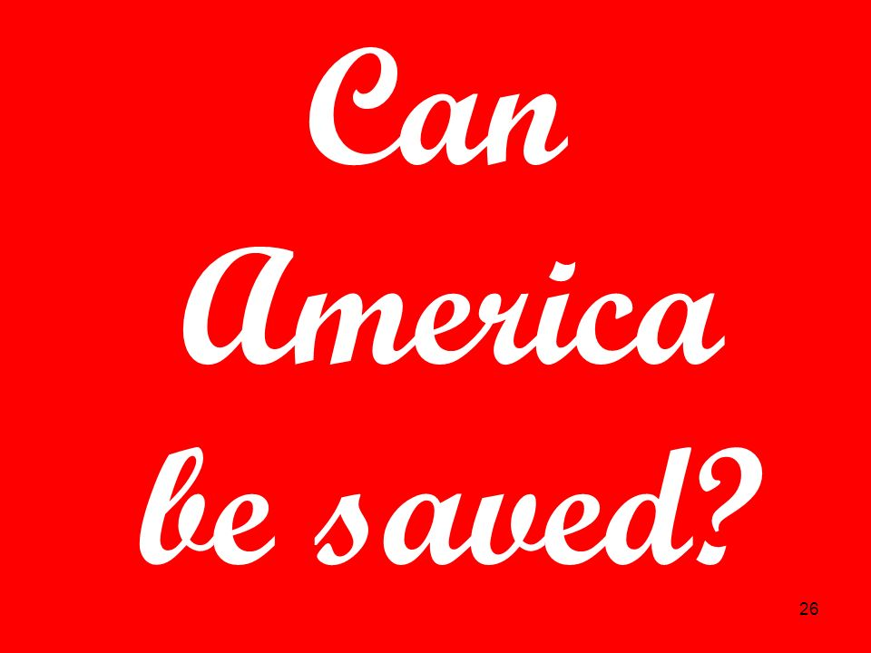 Can America be saved 26