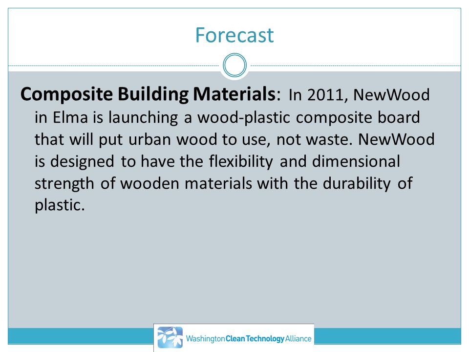 Forecast Composite Building Materials: In 2011, NewWood in Elma is launching a wood-plastic composite board that will put urban wood to use, not waste.