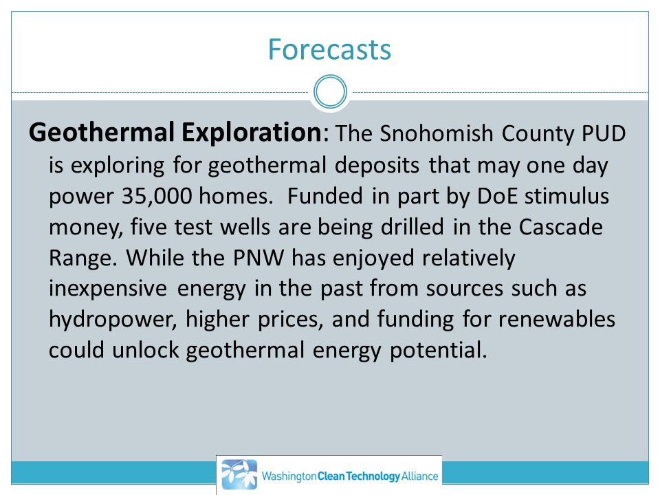 Forecasts Geothermal Exploration: The Snohomish County PUD is exploring for geothermal deposits that may one day power 35,000 homes.