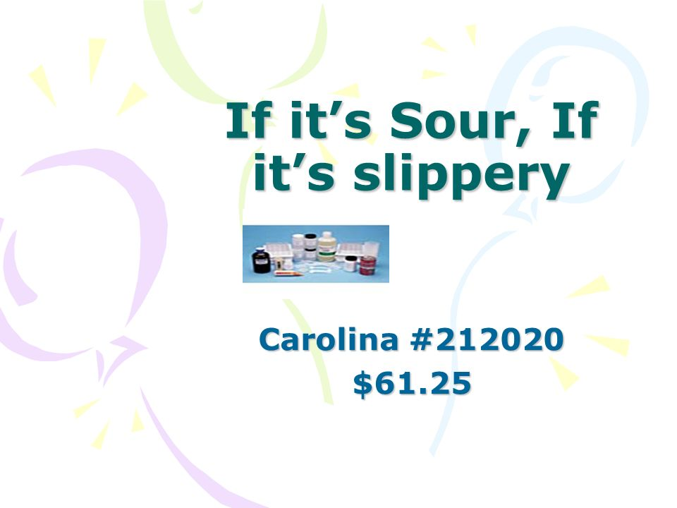 If its Sour, If its slippery Carolina # $61.25