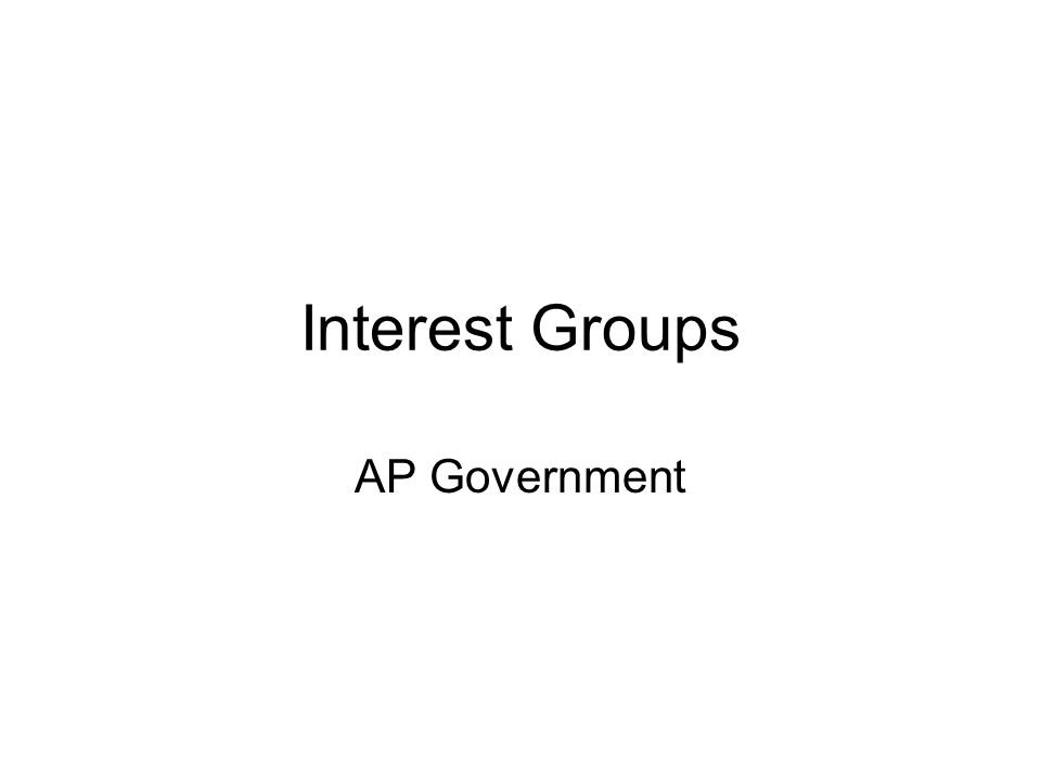 Interest Groups AP Government