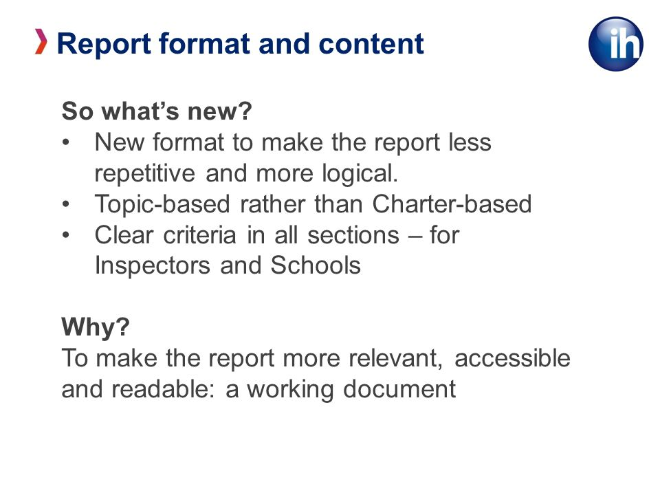 Report format and content So whats new.