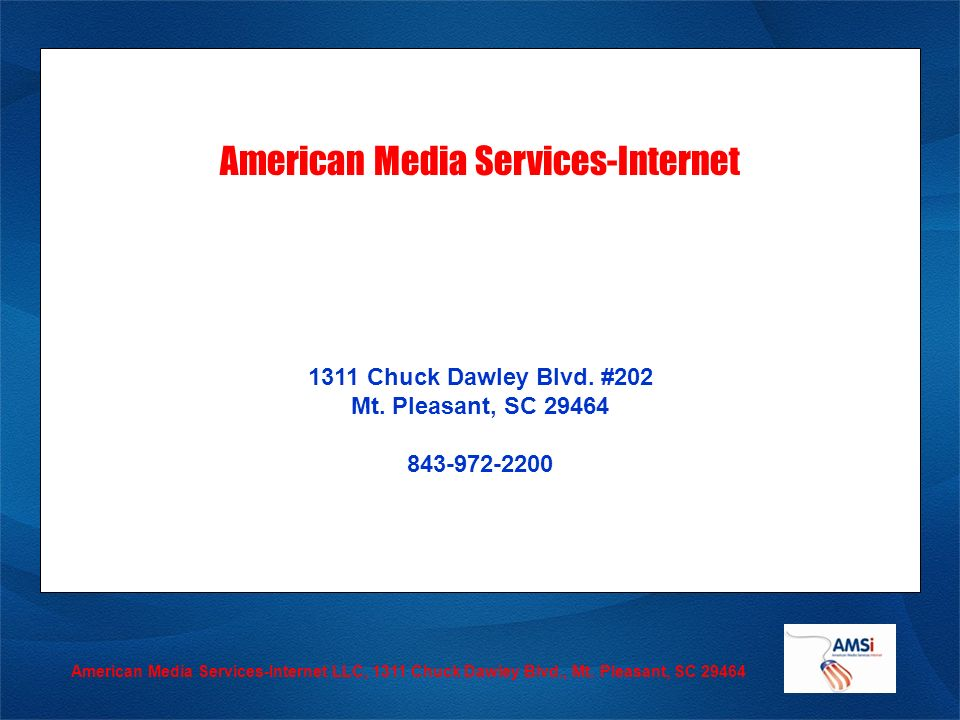 American Media Services-Internet LLC, 1311 Chuck Dawley Blvd., Mt.