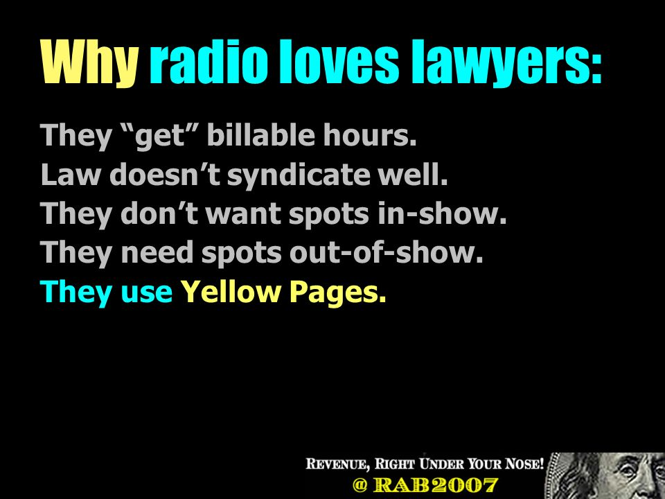 Why radio loves lawyers: They get billable hours. Law doesnt syndicate well.