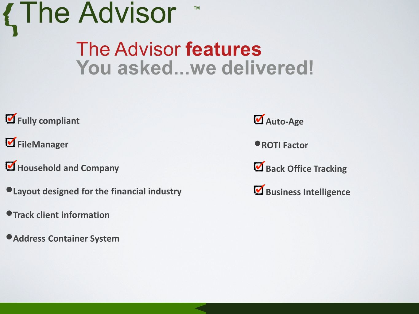 The Advisor features You asked...we delivered.