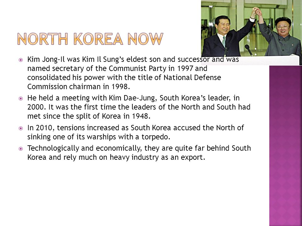Kim Jong-Il was Kim Il Sungs eldest son and successor and was named secretary of the Communist Party in 1997 and consolidated his power with the title of National Defense Commission chairman in 1998.