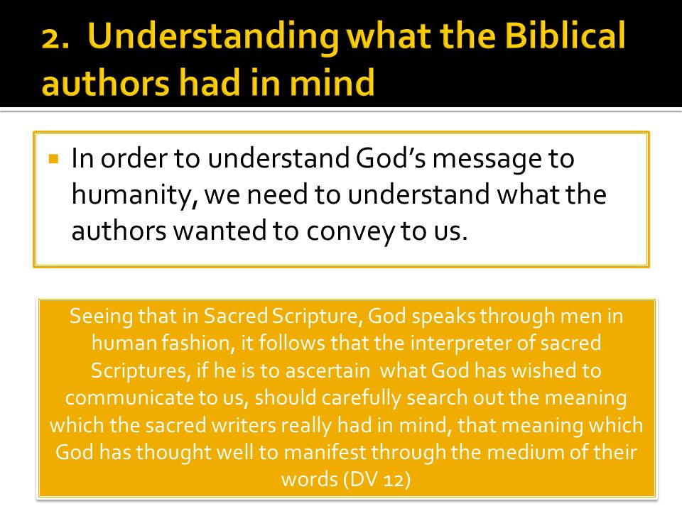 In order to understand Gods message to humanity, we need to understand what the authors wanted to convey to us.