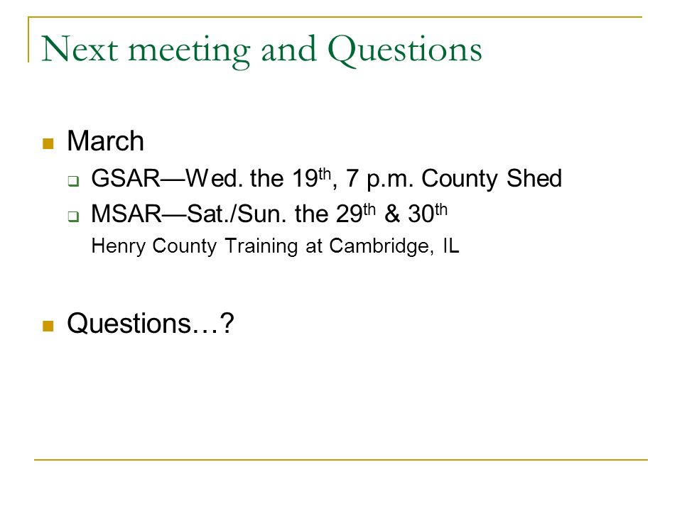 Next meeting and Questions March GSARWed. the 19 th, 7 p.m.